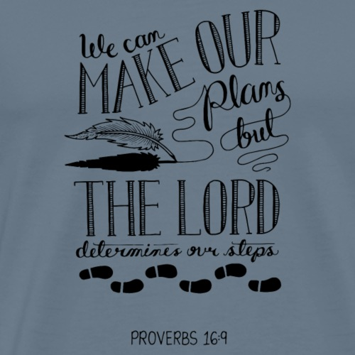 Proverbs 16:9 - Men's Premium T-Shirt