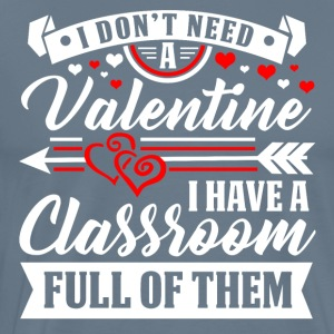 Valentine - Teacher - Classroom T-Shirt and Hoodie - Men's Premium T-Shirt
