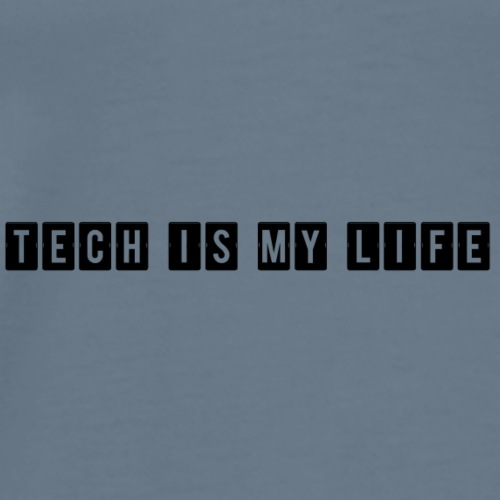 TECH IS MY LIFE - Men's Premium T-Shirt