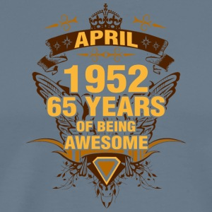 April 1952 65 Years of Being Awesome - Men's Premium T-Shirt