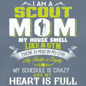 I Am A Scout Mom My House Smell Like A Gym T Shirt - Men's Premium T-Shirt