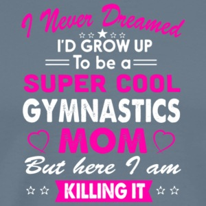 Super Cool Gymnastics Mom T Shirt - Men's Premium T-Shirt
