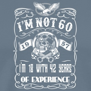 I'm not 60 1957 I'm 18 with 42 years of experience - Men's Premium T-Shirt