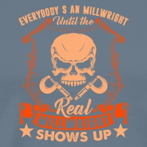 Until The Real Millwright Shows Up Tee Shirt - Men's Premium T-Shirt