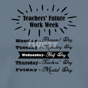 Teachers Future Work Week png 1 - Men's Premium T-Shirt
