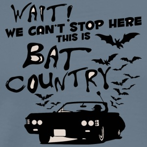 We Can t Stop Here This Is Bat Country vectorized - Men's Premium T-Shirt
