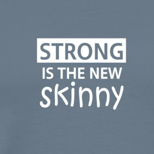 Strong is the new Skinny! - Men's Premium T-Shirt