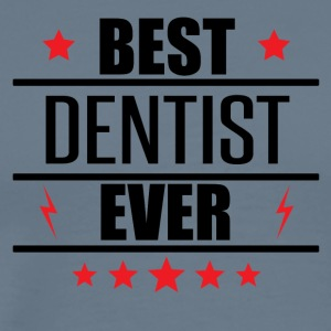 Best Dentist Ever - Men's Premium T-Shirt