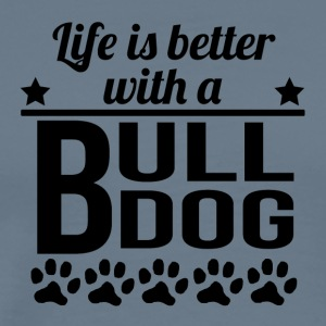 Life Is Better With A Bulldog - Men's Premium T-Shirt