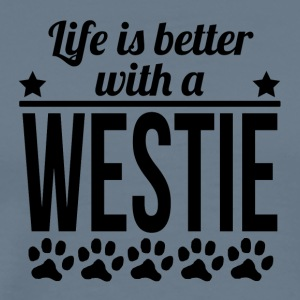 Life Is Better With A Westie - Men's Premium T-Shirt