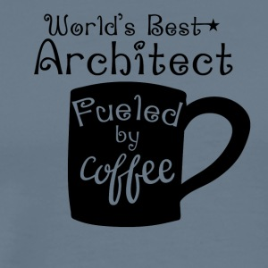 World's Best Architect Fueled By Coffee - Men's Premium T-Shirt