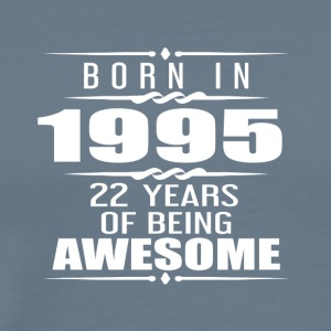 Born in 1955 22 Years of Being Awesome - Men's Premium T-Shirt