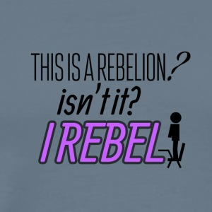 This is a rebellion? - Men's Premium T-Shirt