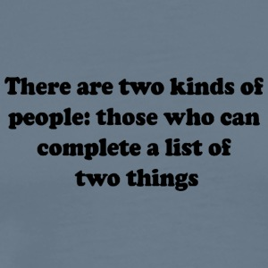Two kinds of people - Men's Premium T-Shirt
