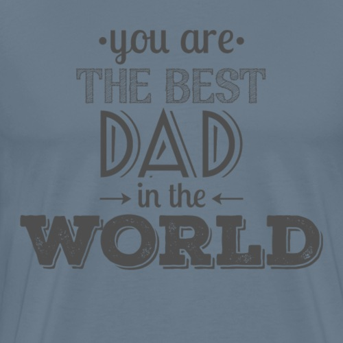 Father's Day Best Dad Gift - Men's Premium T-Shirt