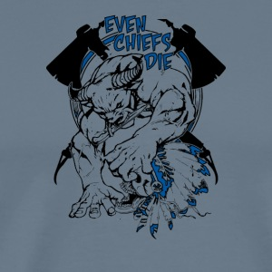 Even Chiefs Die - Men's Premium T-Shirt
