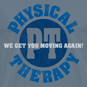 Physical Therapy. We Get You Moving Again! - Men's Premium T-Shirt