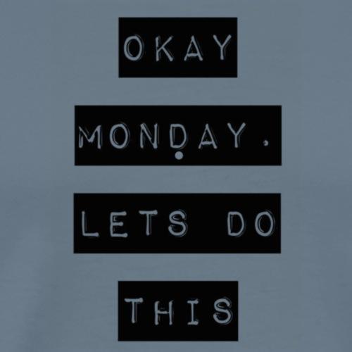 OKMonday - Men's Premium T-Shirt