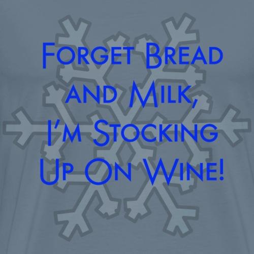 stock up on wine - Men's Premium T-Shirt