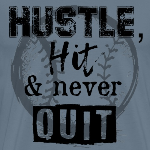 Hustle, Hit and Never Quit - Men's Premium T-Shirt