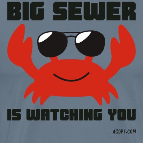 Big Sewer Is Watching You - Men's Premium T-Shirt