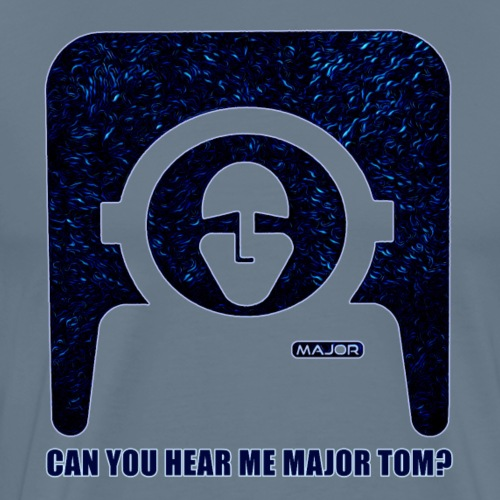 Can You Hear Me Major Tom - Men's Premium T-Shirt