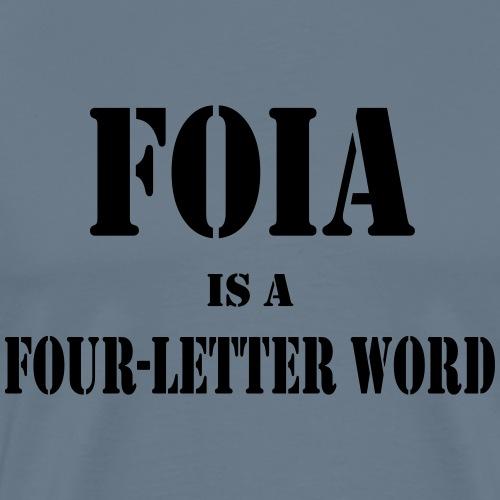 FOIA is a four-letter word - Men's Premium T-Shirt