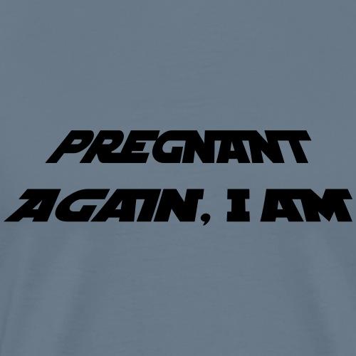 pregnant again iam2 - Men's Premium T-Shirt