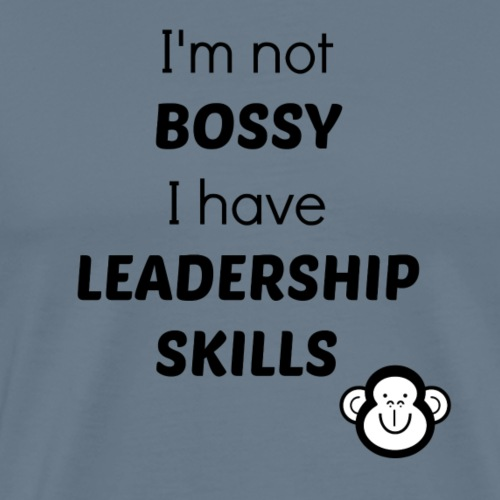I'm not Bossy I have leadership skills - Men's Premium T-Shirt