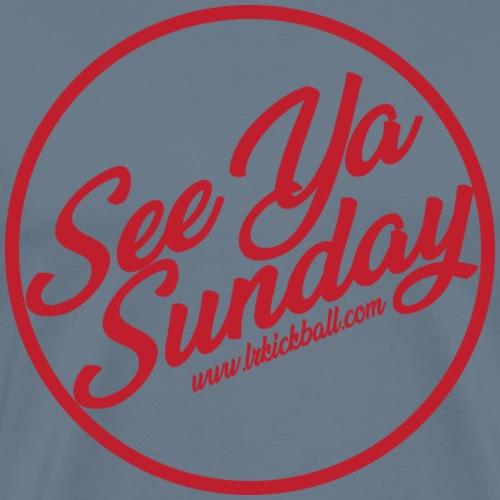 See Ya Sunday RED - Men's Premium T-Shirt