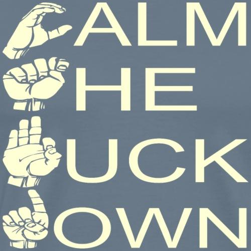 ASL CTFD Calm The F**K Down - Men's Premium T-Shirt
