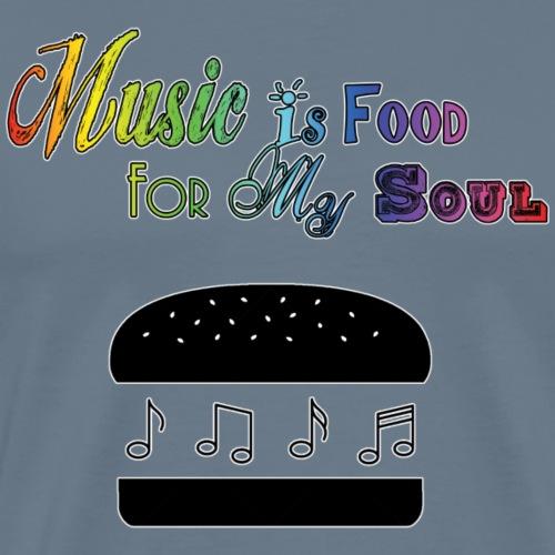 Music Is Food For My Soul - Men's Premium T-Shirt
