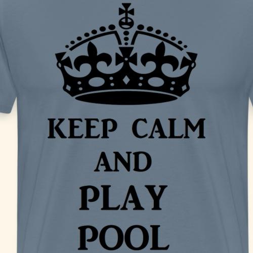 keep calm play pool blk - Men's Premium T-Shirt