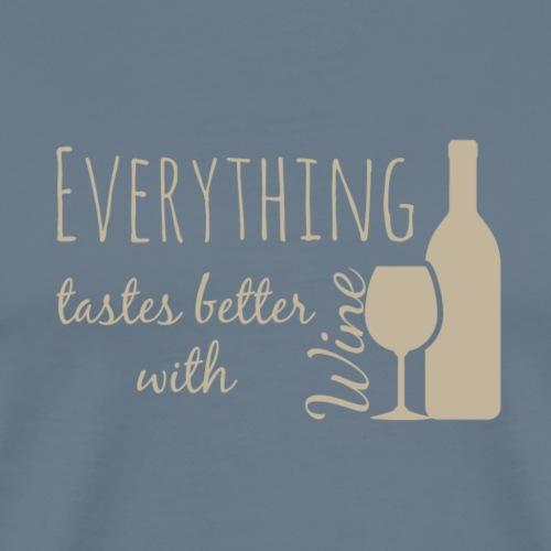 Everything tastes better with wine - Men's Premium T-Shirt