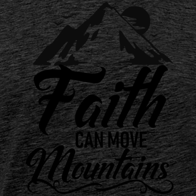 Faith can move mountains