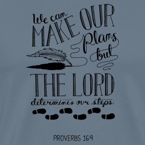 Proverbs 16:9 - Men's Premium T-Shirt