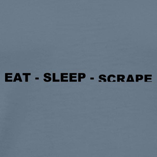 Eat.Sleep.Scrape