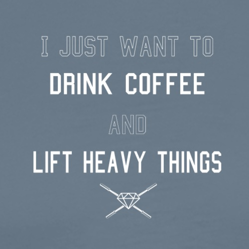 Drink Coffee Lift Heavy - Men's Premium T-Shirt