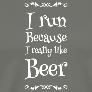 Beer - I Run Because I really like Beer - Men's Premium T-Shirt