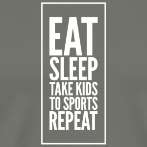 Sport - Eat Sleep Take Kids to Sports REPEAT MOM - Men's Premium T-Shirt