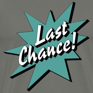 Last Chance / Chance - Men's Premium T-Shirt