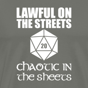 Lawful On The Streets Chaotic In The Sheets - Men's Premium T-Shirt