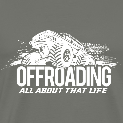Offroading - All About That Life (White Lettering) - Men's Premium T-Shirt
