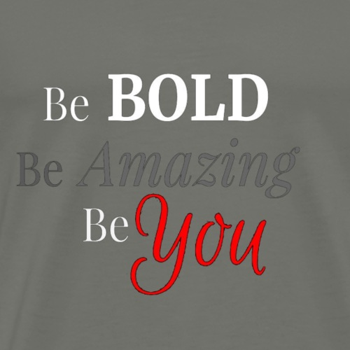 Be BOLD Be AMAZING Be YOU - Men's Premium T-Shirt