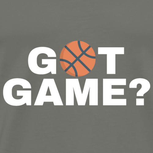 GOT GAME? (BBall)(Wht) - Men's Premium T-Shirt