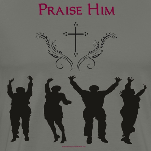 PRAISE HIM PNG - Men's Premium T-Shirt
