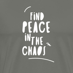 Find Peace in the Chaos - Men's Premium T-Shirt