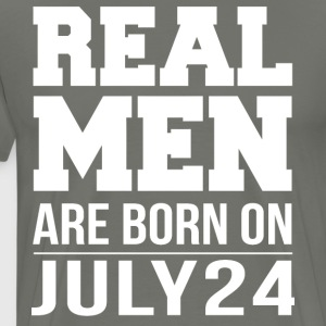 Real Men Are Born On JULY 24 - Men's Premium T-Shirt
