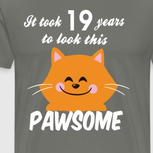 It took 19 years to look this pawsome - Men's Premium T-Shirt