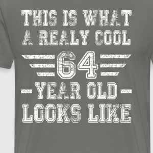 This is what a really cool 64 year old looks like - Men's Premium T-Shirt